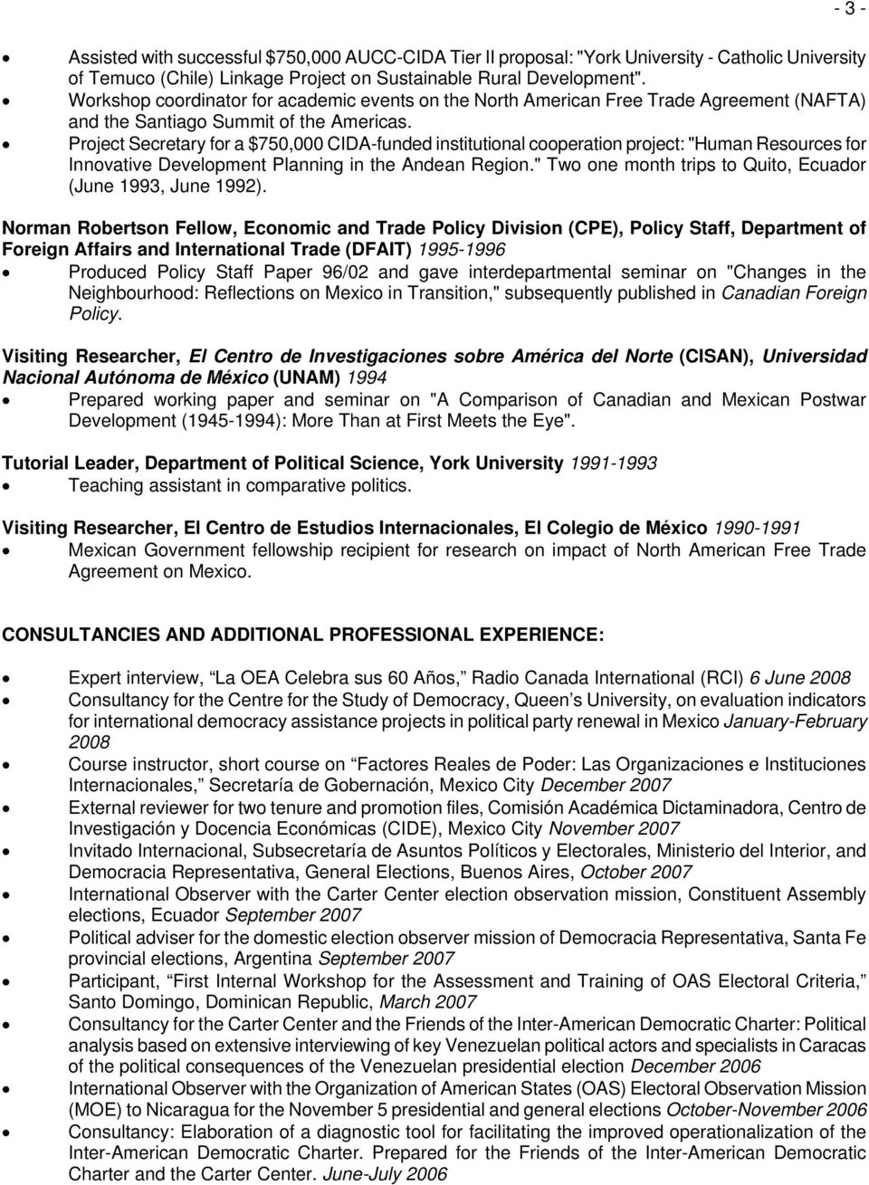"Project Secretary for a $750,000 CIDA-funded institutional cooperation project: ""Human Resources for Innovative Development Planning in the Andean Region."