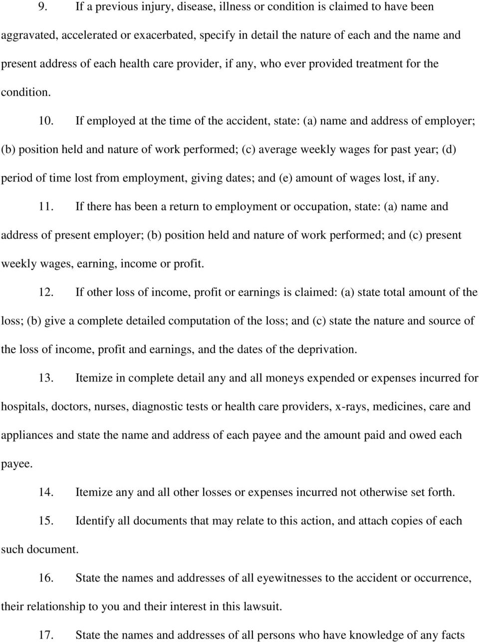 If employed at the time of the accident, state: (a) name and address of employer; (b) position held and nature of work performed; (c) average weekly wages for past year; (d) period of time lost from