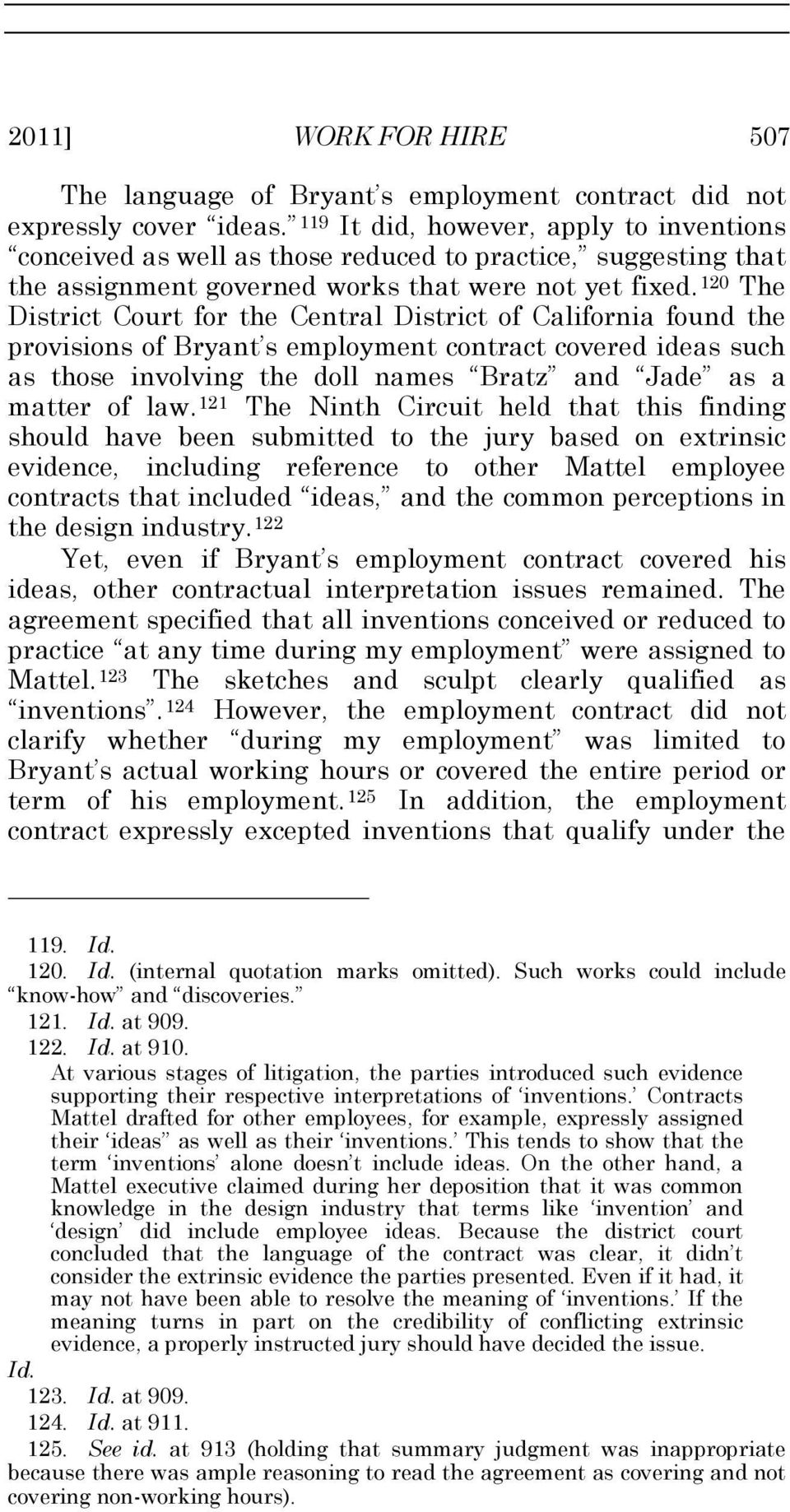 120 The District Court for the Central District of California found the provisions of Bryant s employment contract covered ideas such as those involving the doll names Bratz and Jade as a matter of