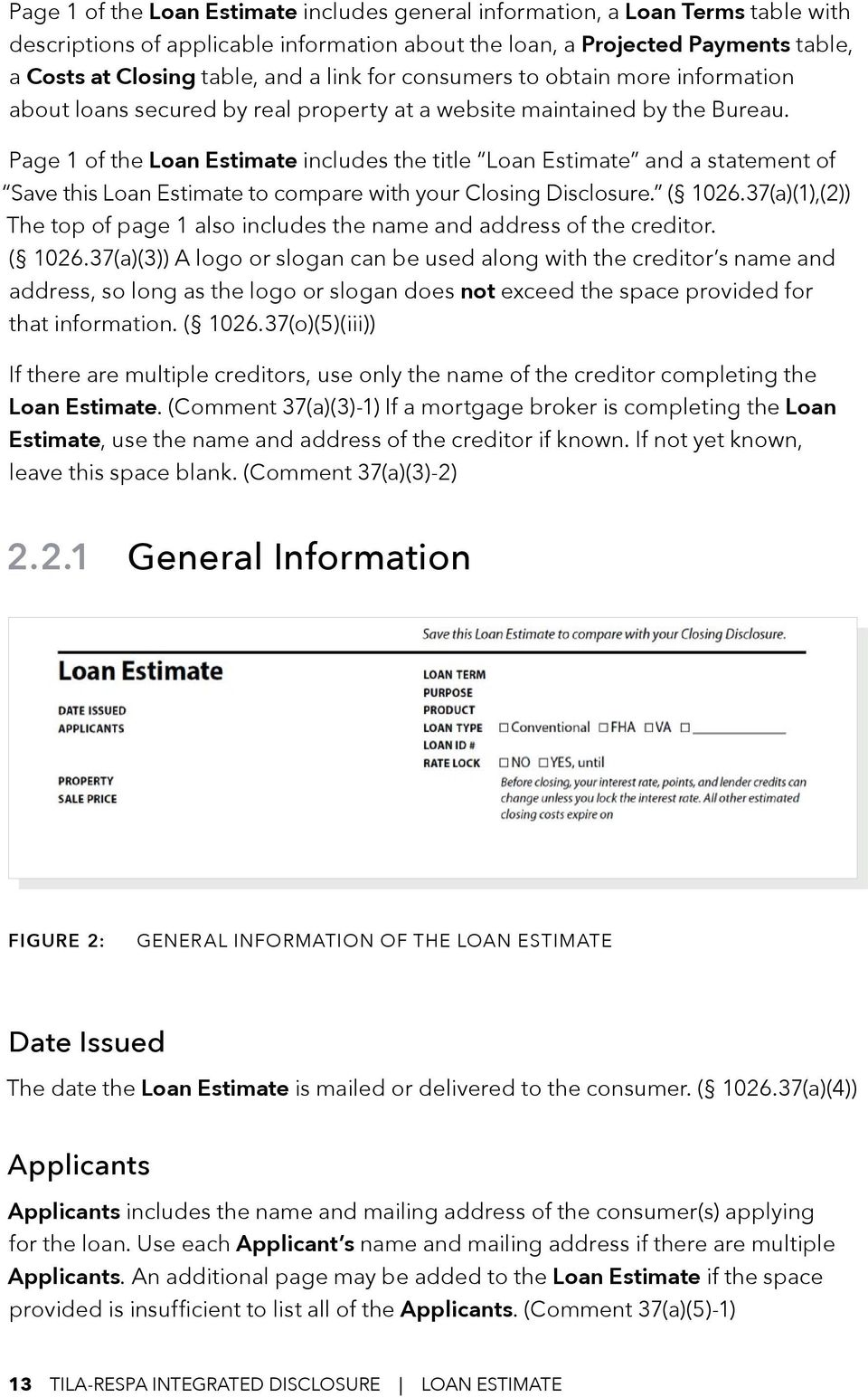 Page 1 of the Loan Estimate includes the title Loan Estimate and a statement of Save this Loan Estimate to compare with your Closing Disclosure. ( 1026.