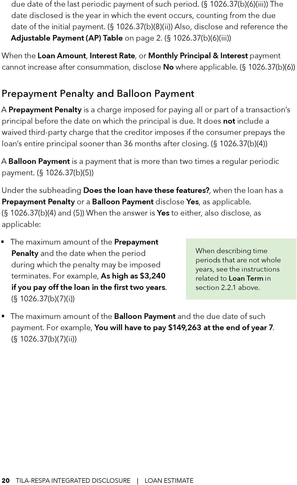 37(b)(6)) Prepayment Penalty and Balloon Payment A Prepayment Penalty is a charge imposed for paying all or part of a transaction s principal before the date on which the principal is due.
