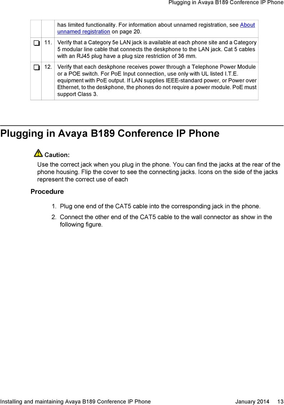 installing and maintaining avaya b189 conference ip phone pdf cat 5 cables an rj45 plug have a plug size restriction of 36 mm