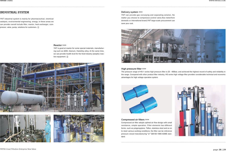 1 Delivery system >>> YNT can provide gas conveying and separating solution, No matter you choose to compressor,control valve,flow meterfrom domestic or international brand,ynt large-scale