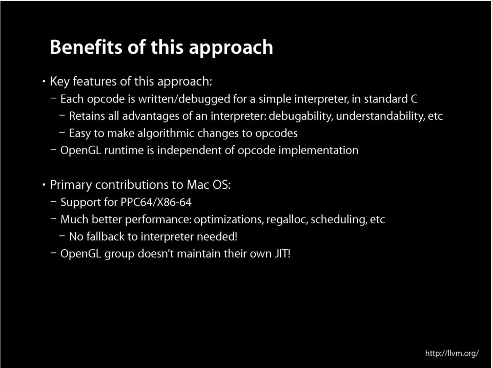 OpenGL runtime is independent of opcode implementation Primary contributions to Mac OS: Support for PPC64/X86-64 Much better