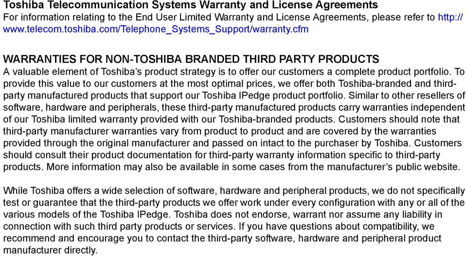cfm WARRANTIES FOR NON-TOSHIBA BRANDED THIRD PARTY PRODUCTS A valuable element of Toshiba s product strategy is to offer our customers a complete product portfolio.