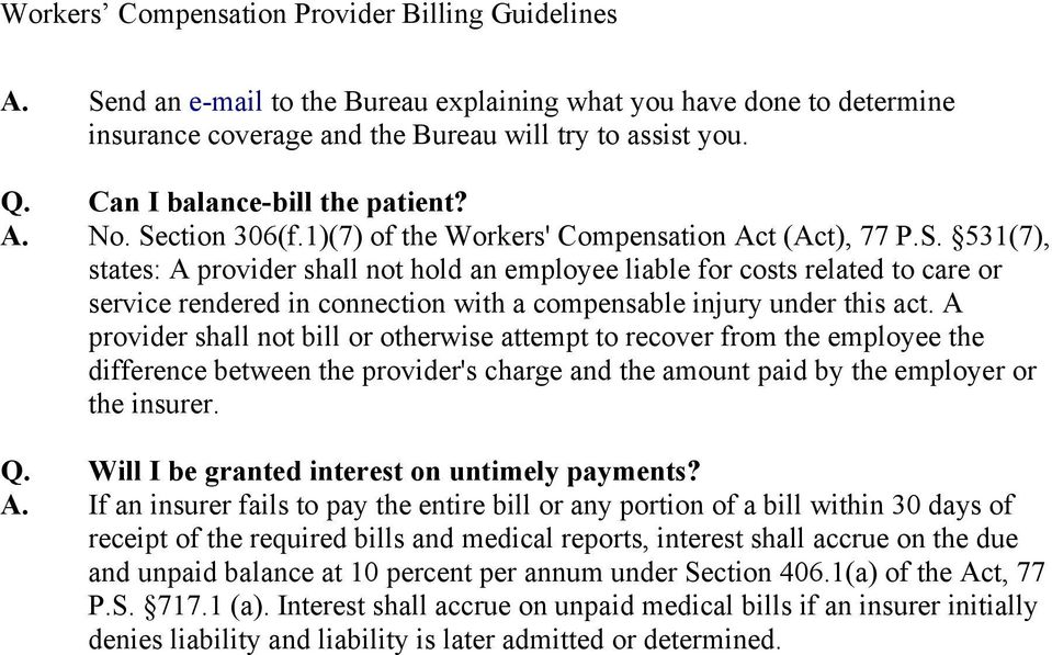 531(7), states: A provider shall not hold an employee liable for costs related to care or service rendered in connection with a compensable injury under this act.