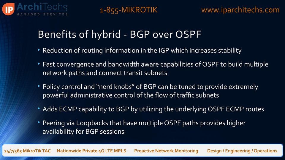 BGP can be tuned to provide extremely powerful administrative control of the flow of traffic subnets Adds ECMP capability to BGP by