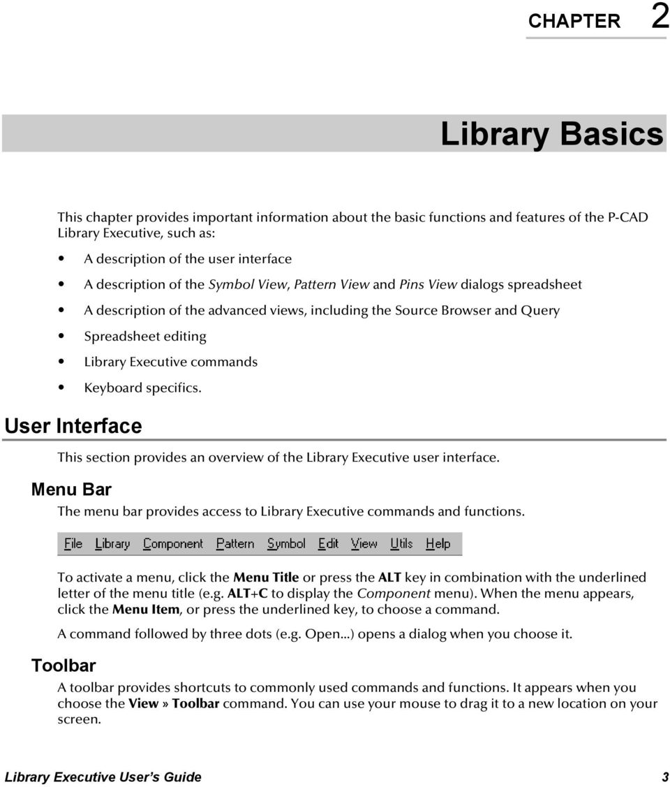 specifics. User Interface This section provides an overview of the Library Executive user interface. Menu Bar The menu bar provides access to Library Executive commands and functions.