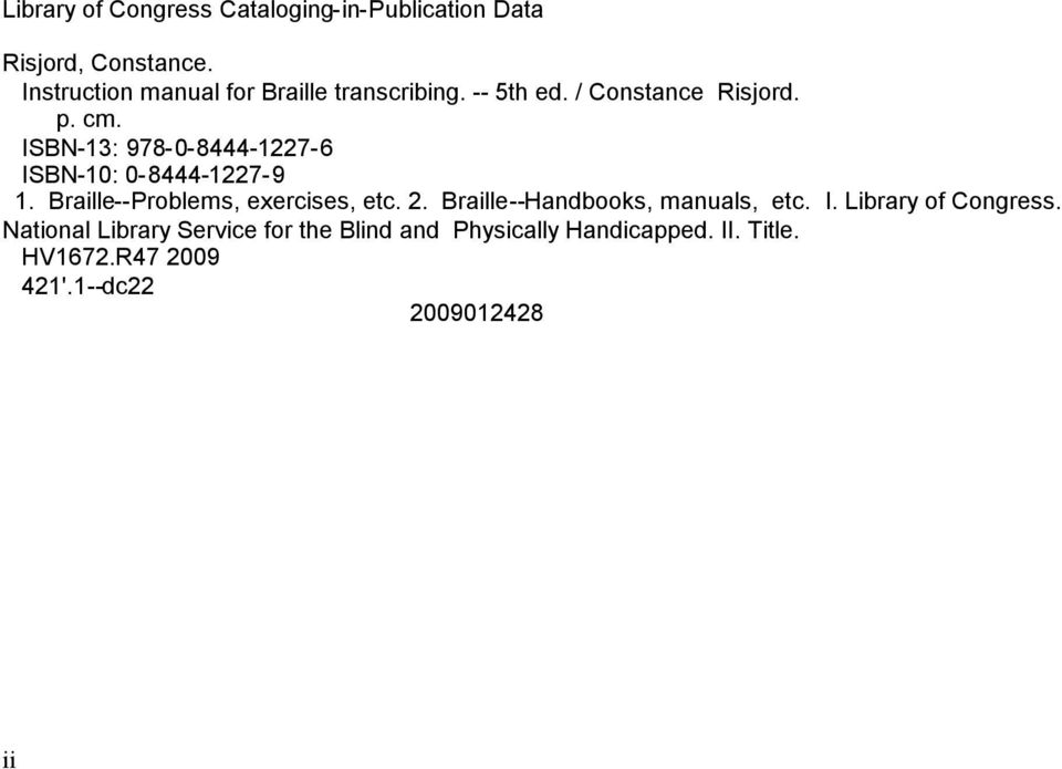 ISBN-13: 978-0-8444-1227-6 ISBN-10: 0-8444-1227-9 1. Braille--Problems, exercises, etc. 2.