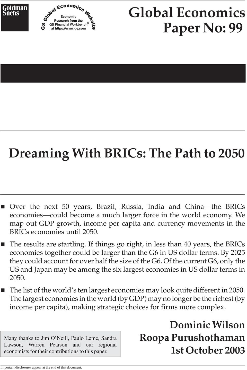 economy. We map out GDP growth, income per capita and currency movements in the BRICs economies until 2050. The results are startling.