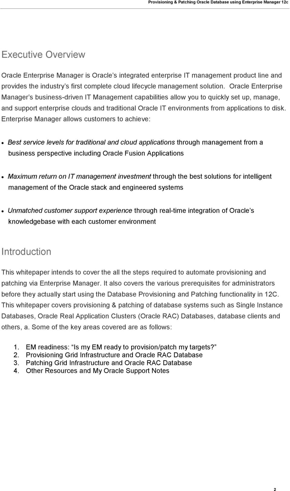 disk. Enterprise Manager allows customers to achieve: Best service levels for traditional and cloud applications through management from a business perspective including Oracle Fusion Applications