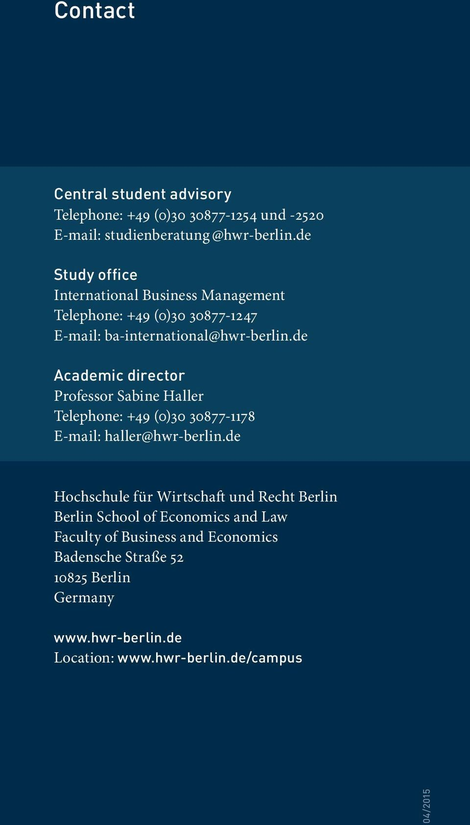 de Academic director Professor Sabine Haller Telephone: +49 (0)30 30877-1178 E-mail: haller@hwr-berlin.