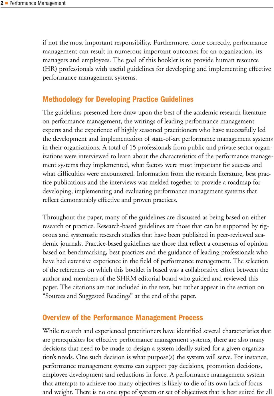 The goal of this booklet is to provide human resource (HR) professionals with useful guidelines for developing and implementing effective performance management systems.