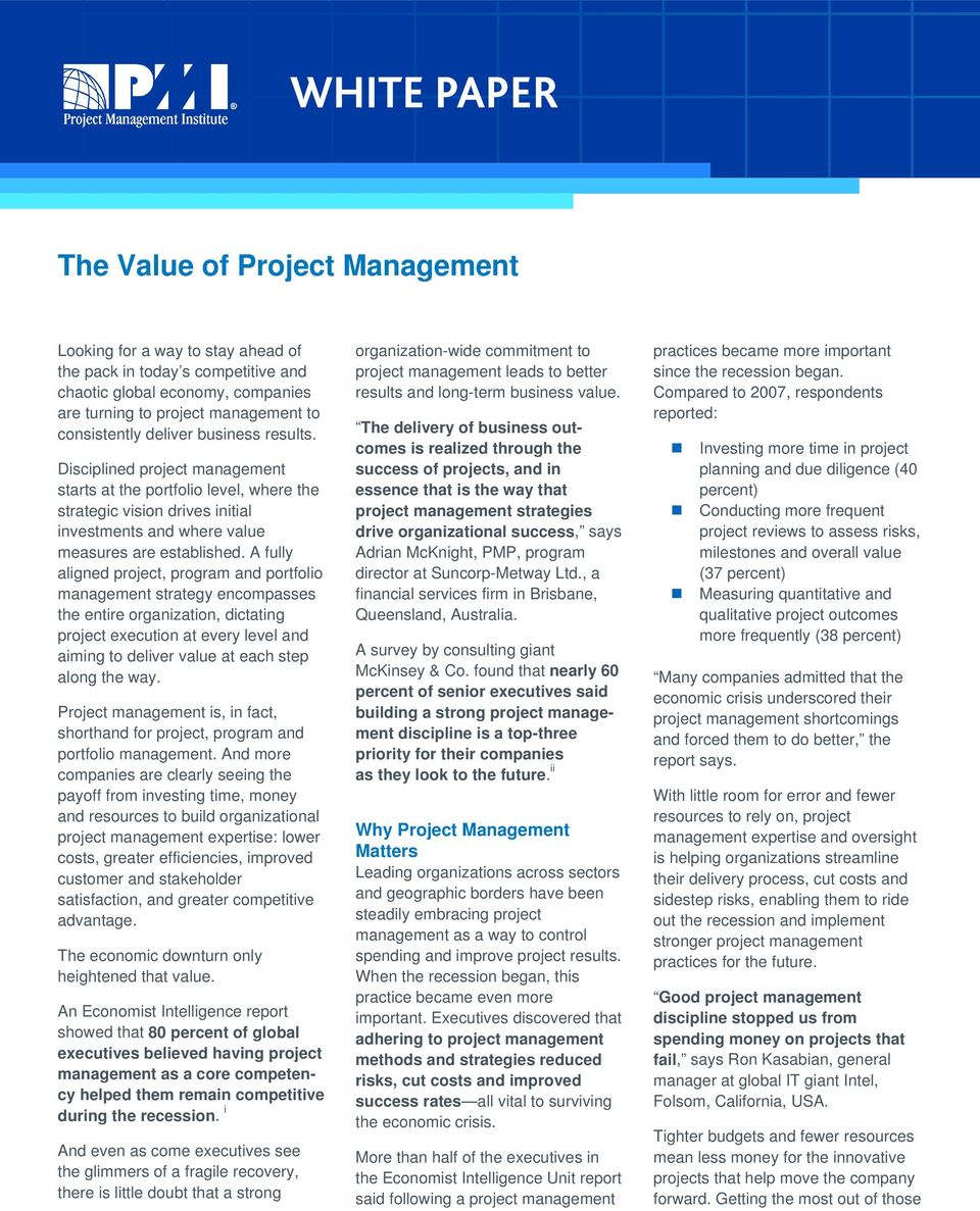 A fully aligned project, program and portfolio management strategy encompasses the entire organization, dictating project execution at every level and aiming to deliver value at each step along the