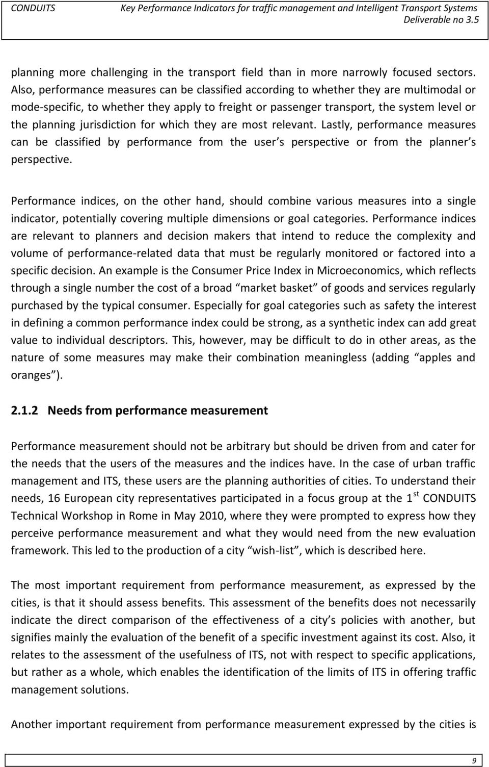 jurisdiction for which they are most relevant. Lastly, performance measures can be classified by performance from the user s perspective or from the planner s perspective.