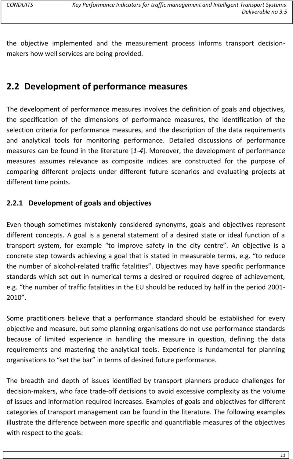 identification of the selection criteria for performance measures, and the description of the data requirements and analytical tools for monitoring performance.