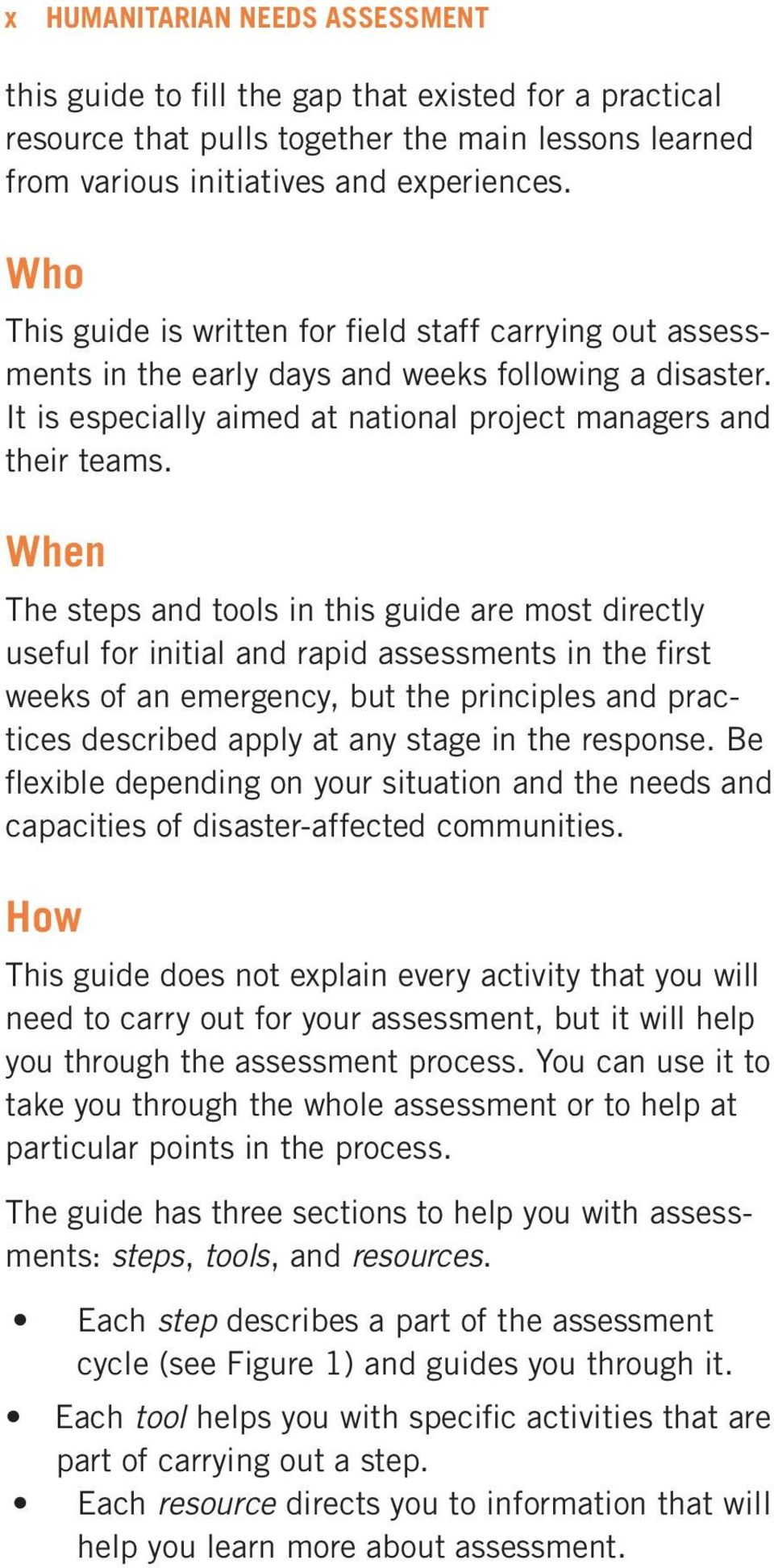 When The steps and tools in this guide are most directly useful for initial and rapid assessments in the first weeks of an emergency, but the principles and practices described apply at any stage in