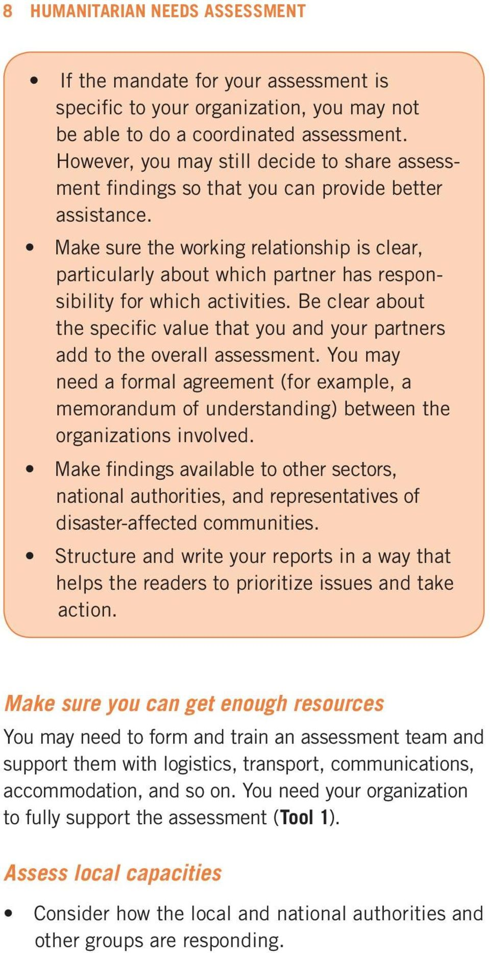 Make sure the working relationship is clear, particularly about which partner has responsibility for which activities.