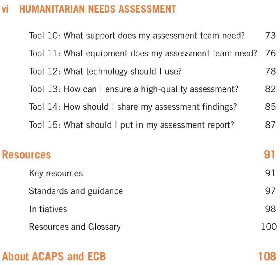 78 Tool 13: How can I ensure a high-quality assessment? 82 Tool 14: How should I share my assessment findings?