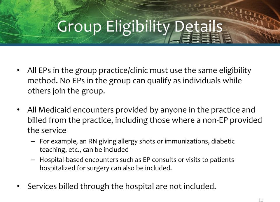 All Medicaid encounters provided by anyone in the practice and billed from the practice, including those where a non-ep provided the service For