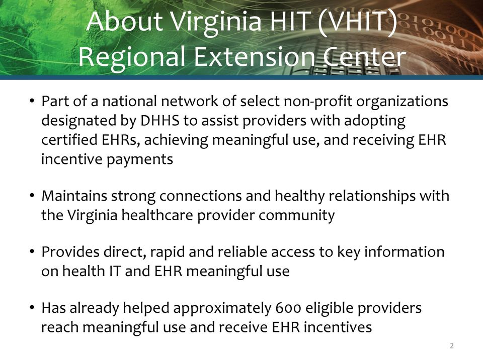 connections and healthy relationships with the Virginia healthcare provider community Provides direct, rapid and reliable access to key
