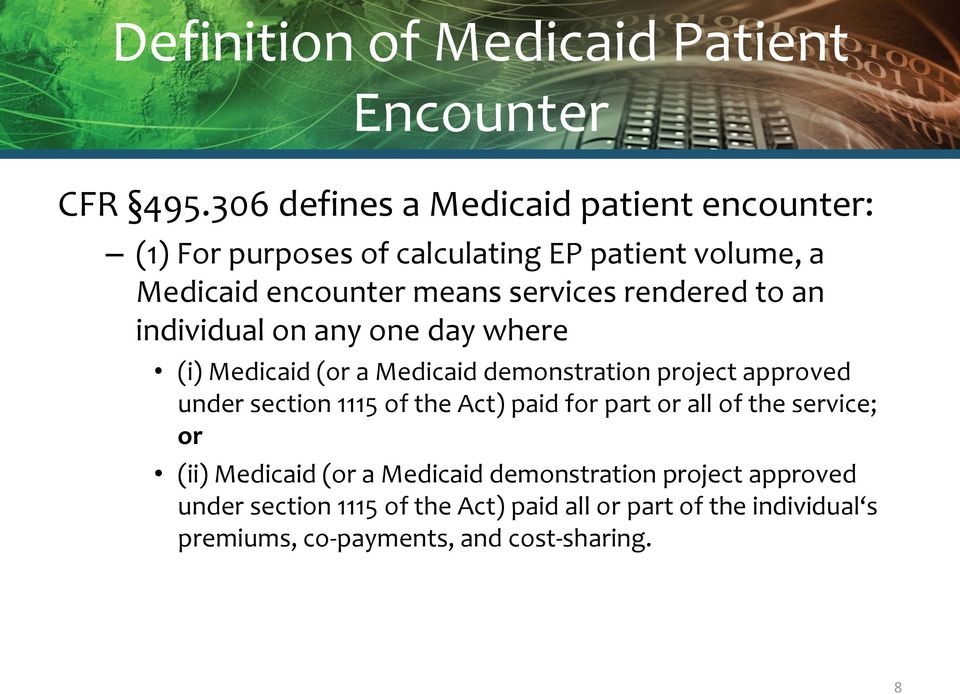 rendered to an individual on any one day where (i) Medicaid (or a Medicaid demonstration project approved under section 1115 of the