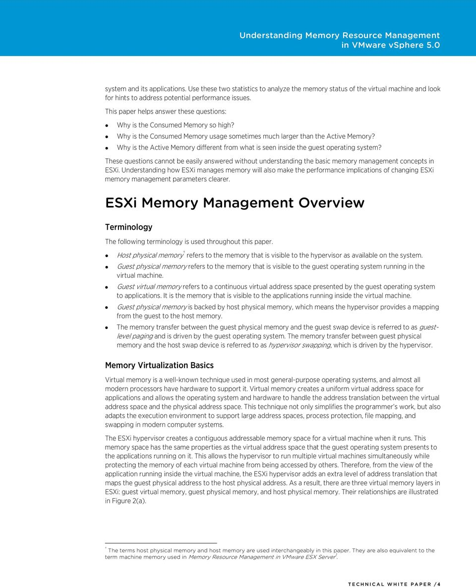 Why is the Active Memory different from what is seen inside the guest operating system? These questions cannot be easily answered without understanding the basic memory management concepts in ESXi.