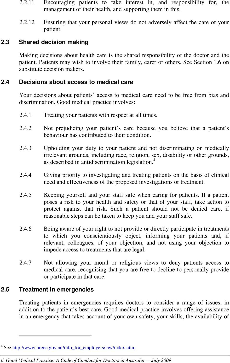 6 on substitute decision makers. 2.4 Decisions about access to medical care Your decisions about patients access to medical care need to be free from bias and discrimination.