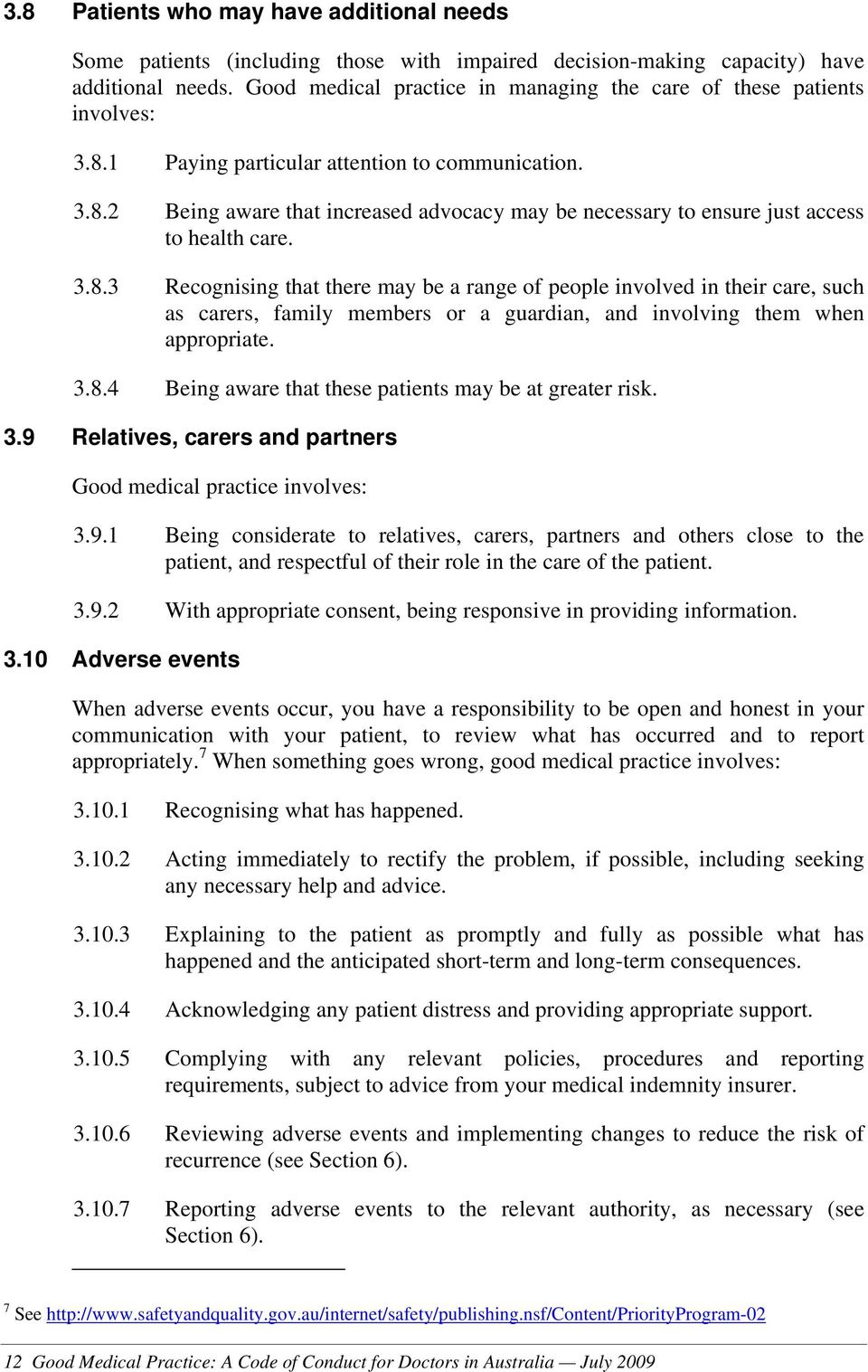 3.8.3 Recognising that there may be a range of people involved in their care, such as carers, family members or a guardian, and involving them when appropriate. 3.8.4 Being aware that these patients may be at greater risk.