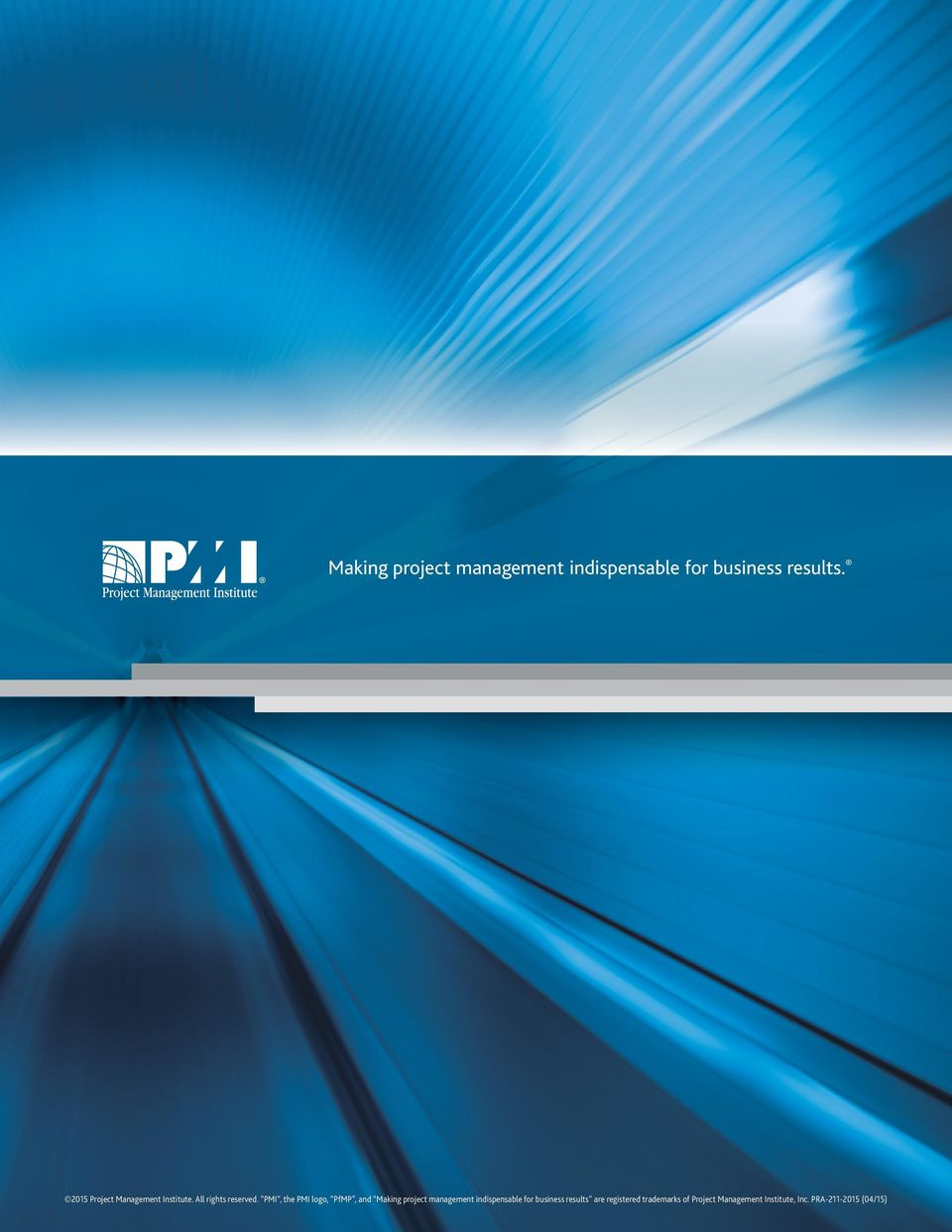PMI, the PMI logo, PfMP, and Making project management indispensable for