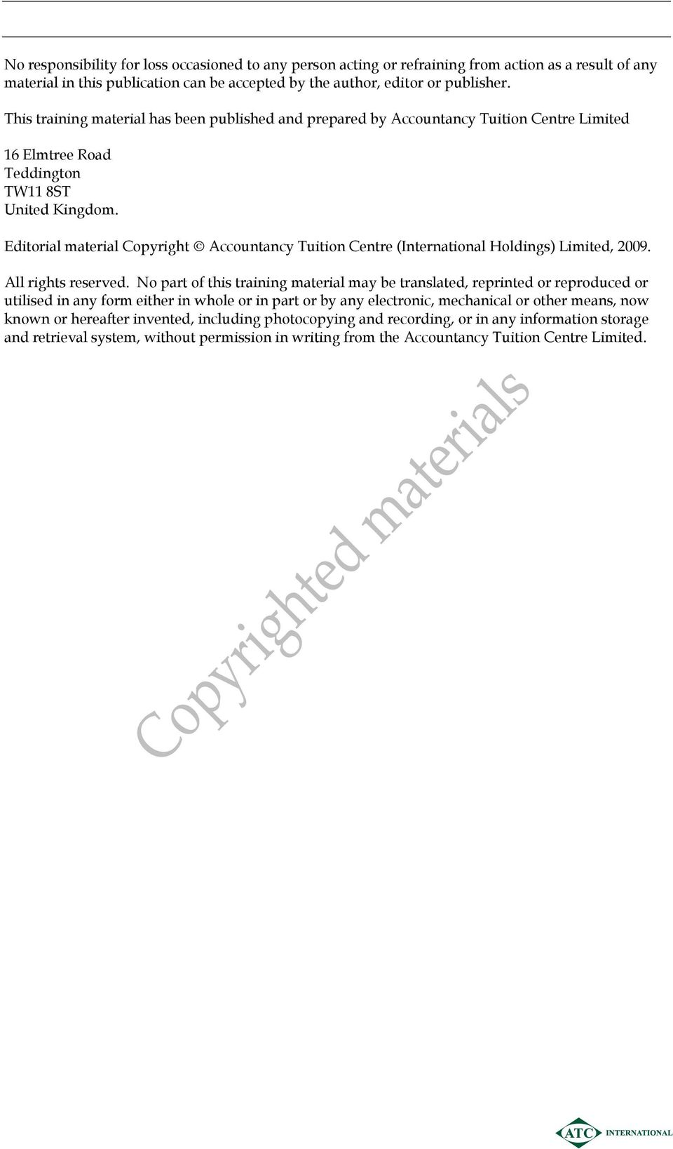 Editorial material Copyright Accountancy Tuition Centre (International Holdings) Limited, 2009. All rights reserved.