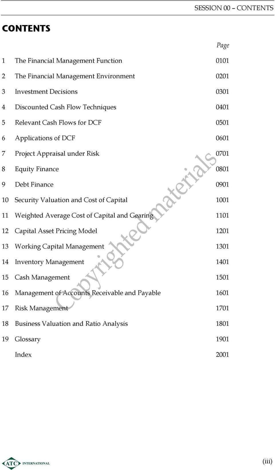 Valuation and Cost of Capital 1001 11 Weighted Average Cost of Capital and Gearing 1101 12 Capital Asset Pricing Model 1201 13 Working Capital Management 1301 14 Inventory