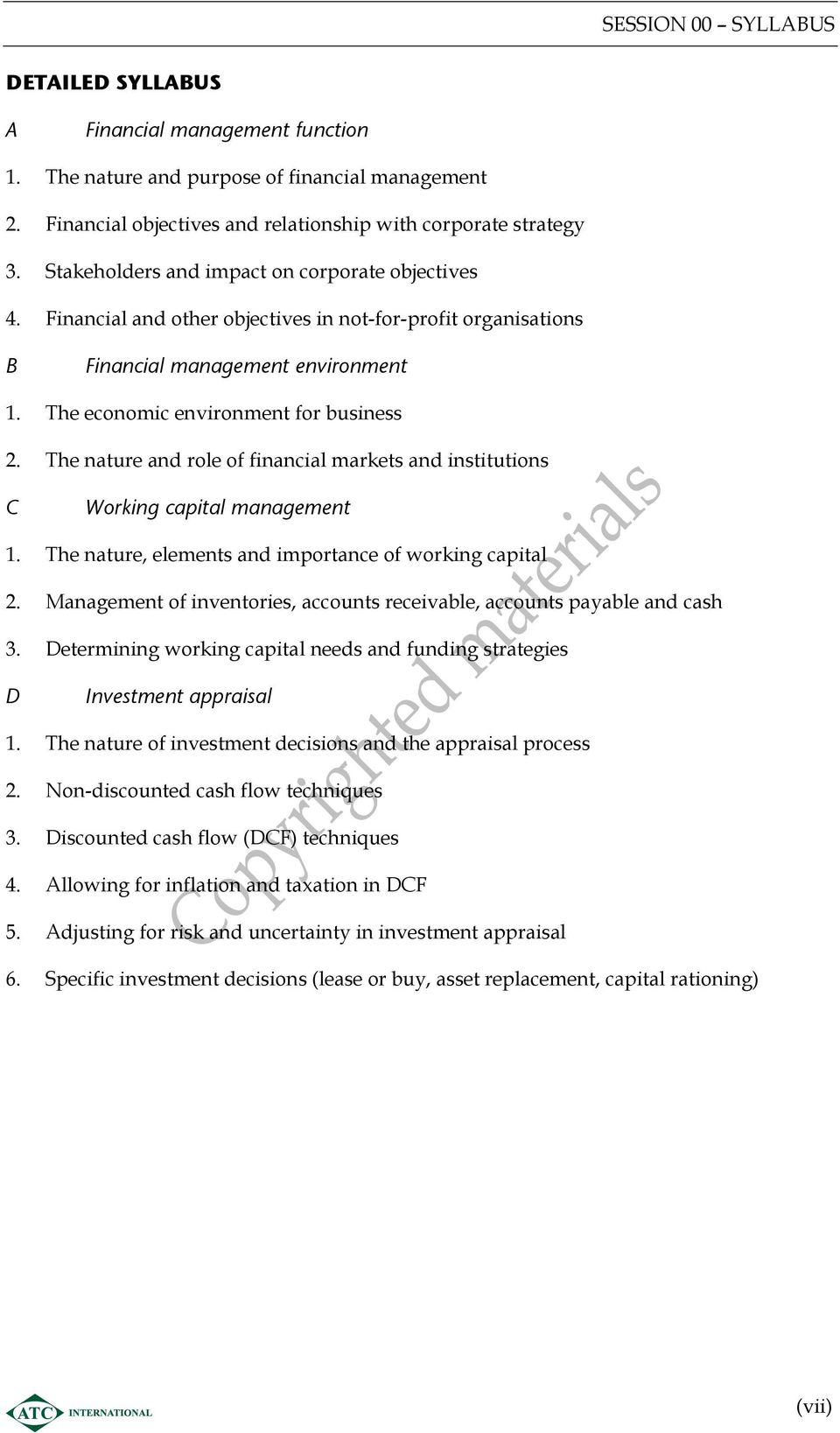 The nature and role of financial markets and institutions C Working capital management 1. The nature, elements and importance of working capital 2.
