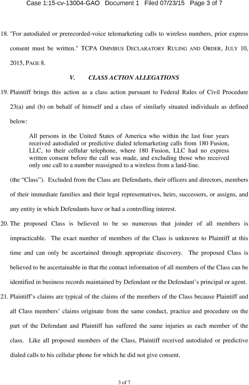Plaintiff brings this action as a class action pursuant to Federal Rules of Civil Procedure 23(a and (b on behalf of himself and a class of similarly situated individuals as defined below: All