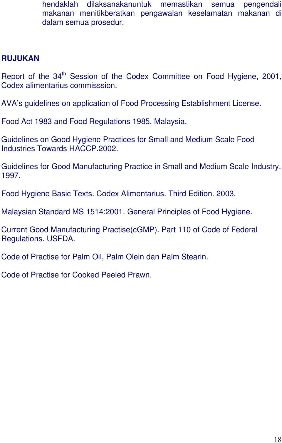Food Act 1983 and Food Regulations 1985. Malaysia. Guidelines on Good Hygiene Practices for Small and Medium Scale Food Industries Towards HACCP.2002.