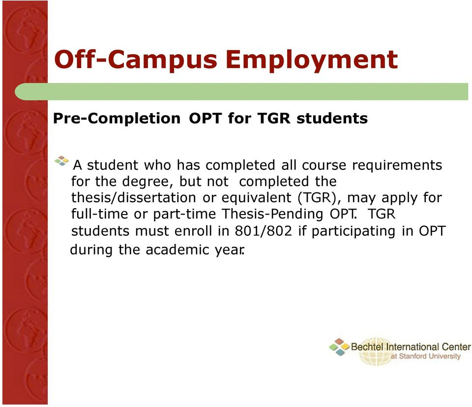 post-completion opt before thesis Post completion optional practical training (opt) for f-1 students f-1 students may be eligible for an initial 12 month period of work authorization by receiving opt following completion of their course of study.