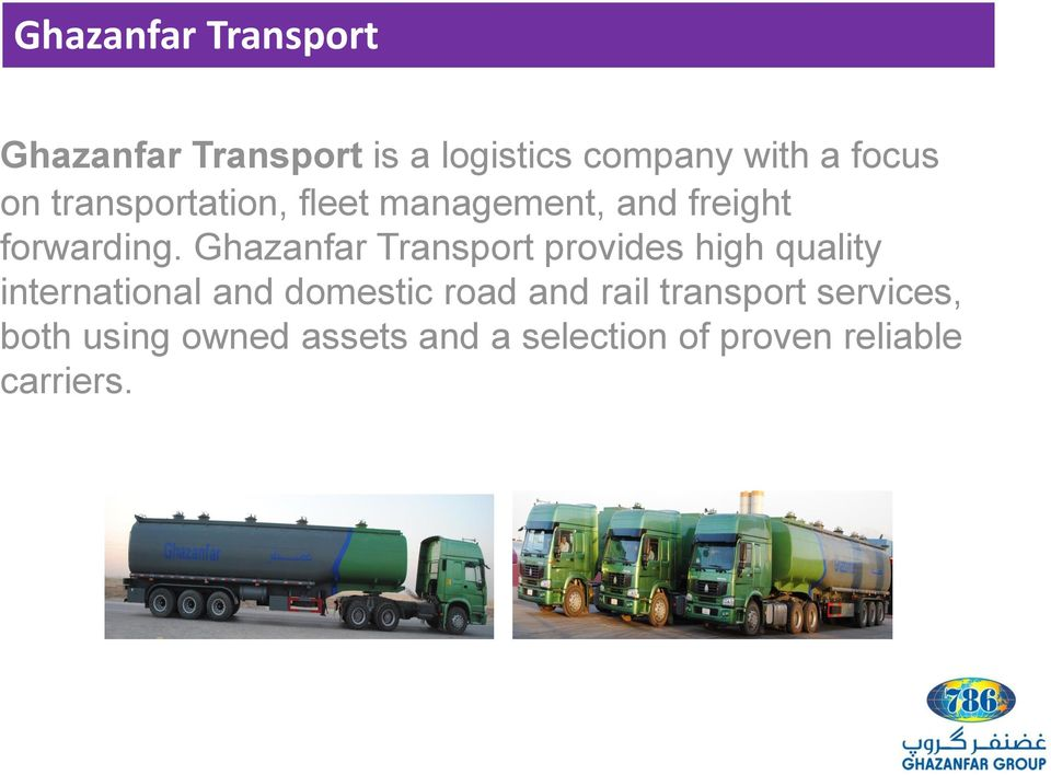 Ghazanfar Transport provides high quality international and domestic road