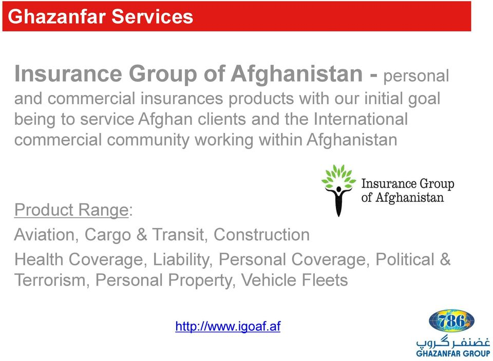 working within Afghanistan Product Range: Aviation, Cargo & Transit, Construction Health Coverage,