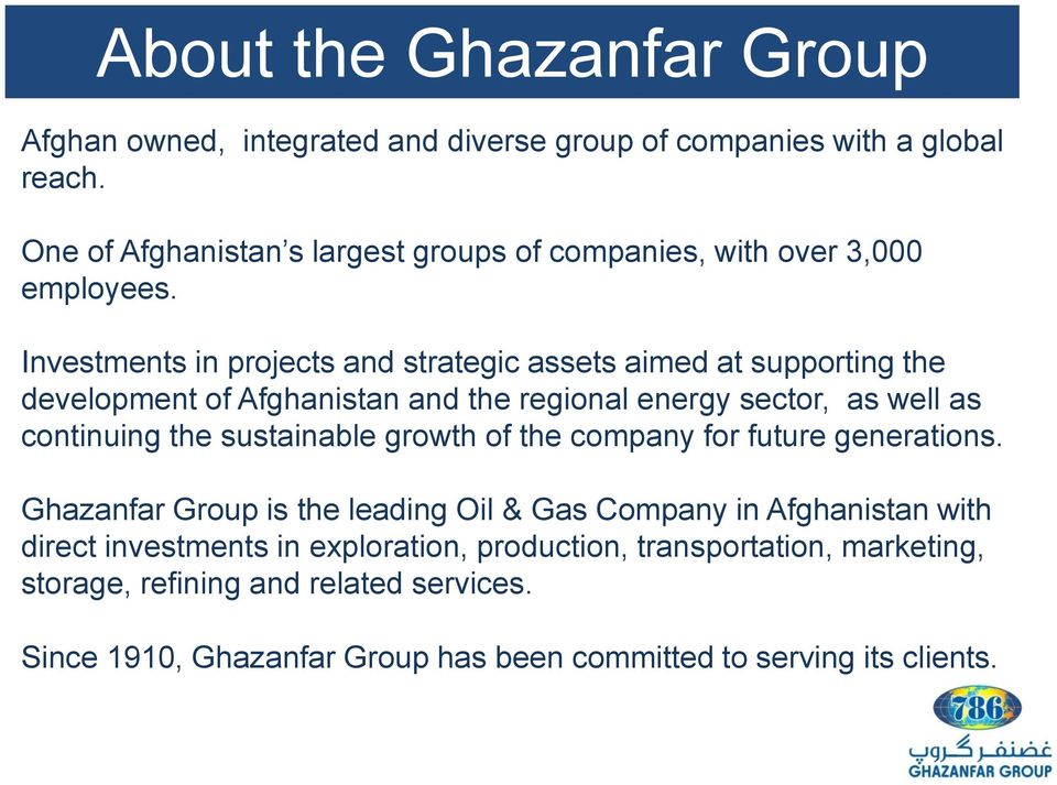 Investments in projects and strategic assets aimed at supporting the development of Afghanistan and the regional energy sector, as well as continuing the