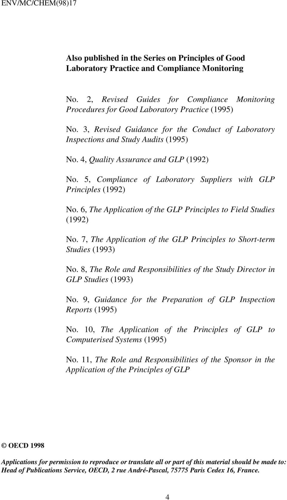 6, The Application of the GLP Principles to Field Studies (1992) No. 7, The Application of the GLP Principles to Short-term Studies (1993) No.