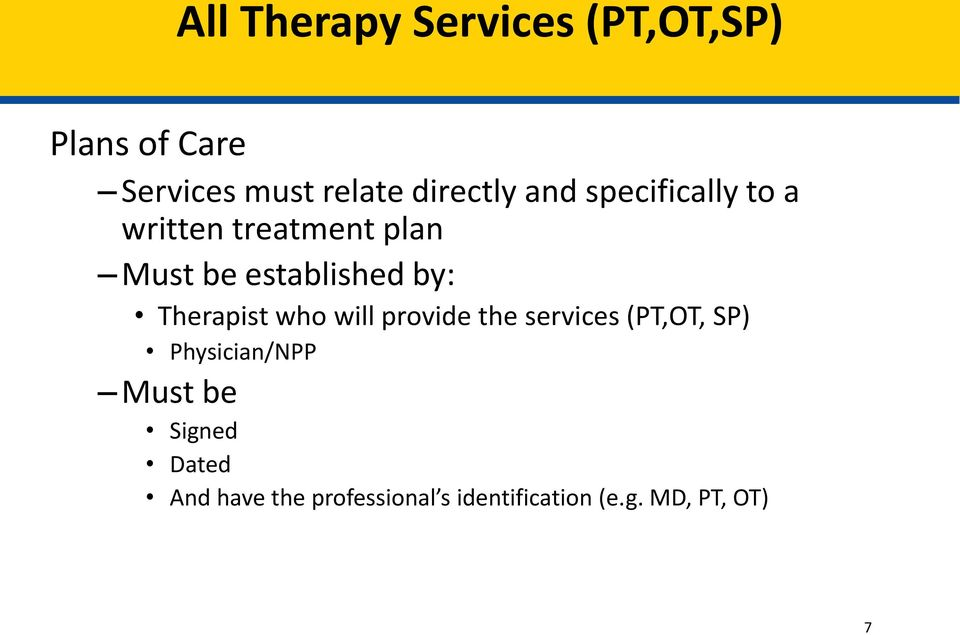 by: Therapist who will provide the services (PT,OT, SP) Physician/NPP