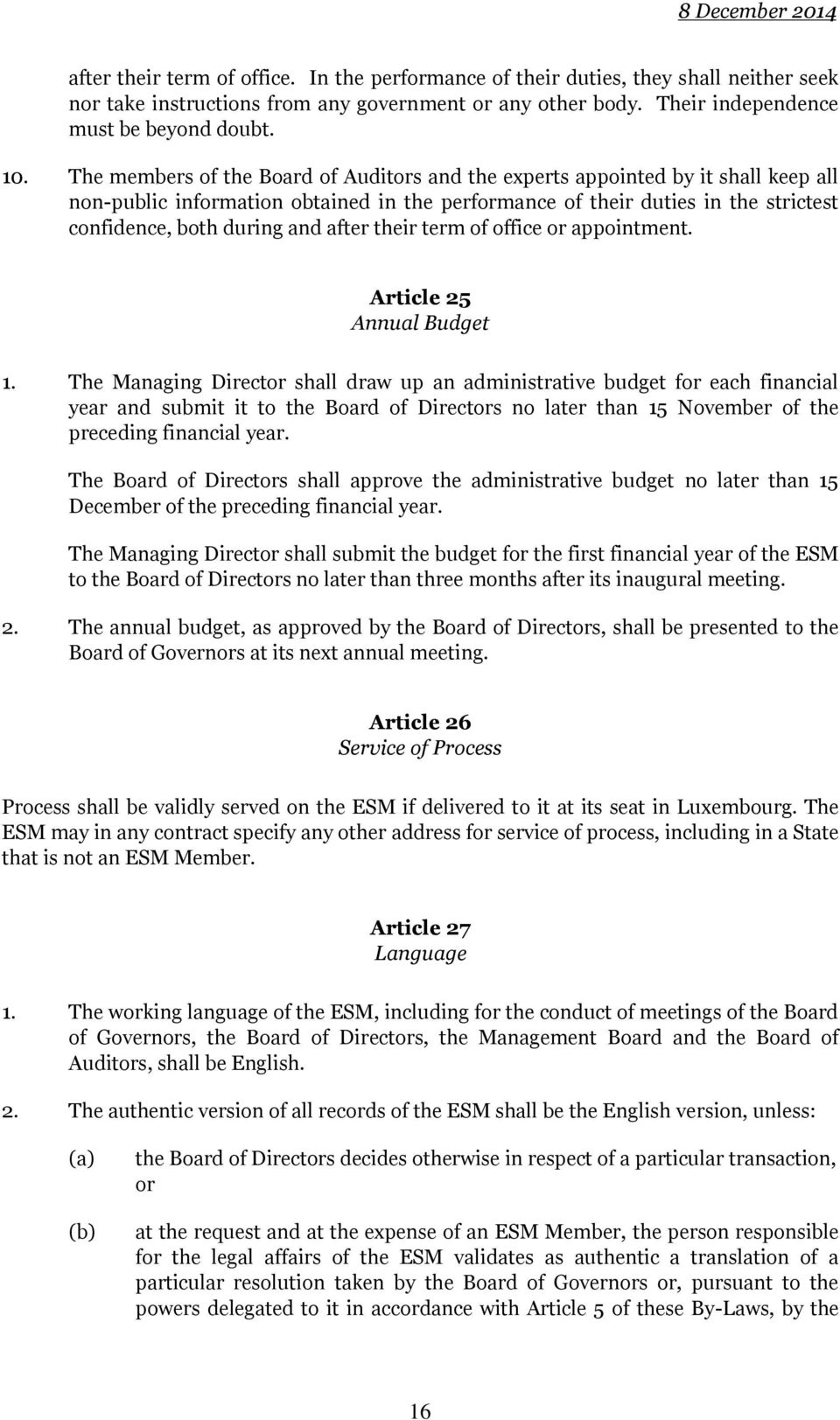 after their term of office or appointment. Article 25 Annual Budget 1.