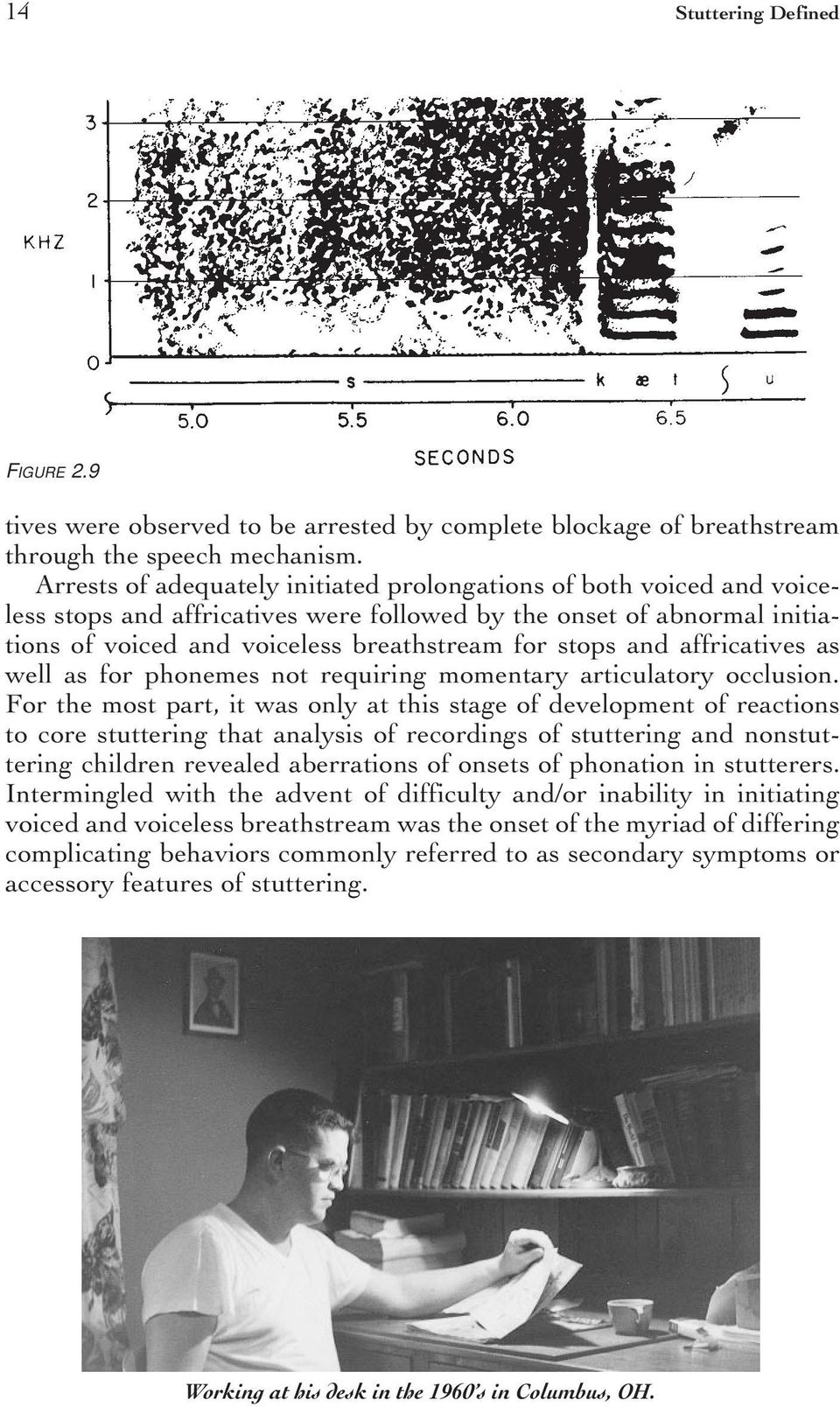 affricatives as well as for phonemes not requiring momentary articulatory occlusion.