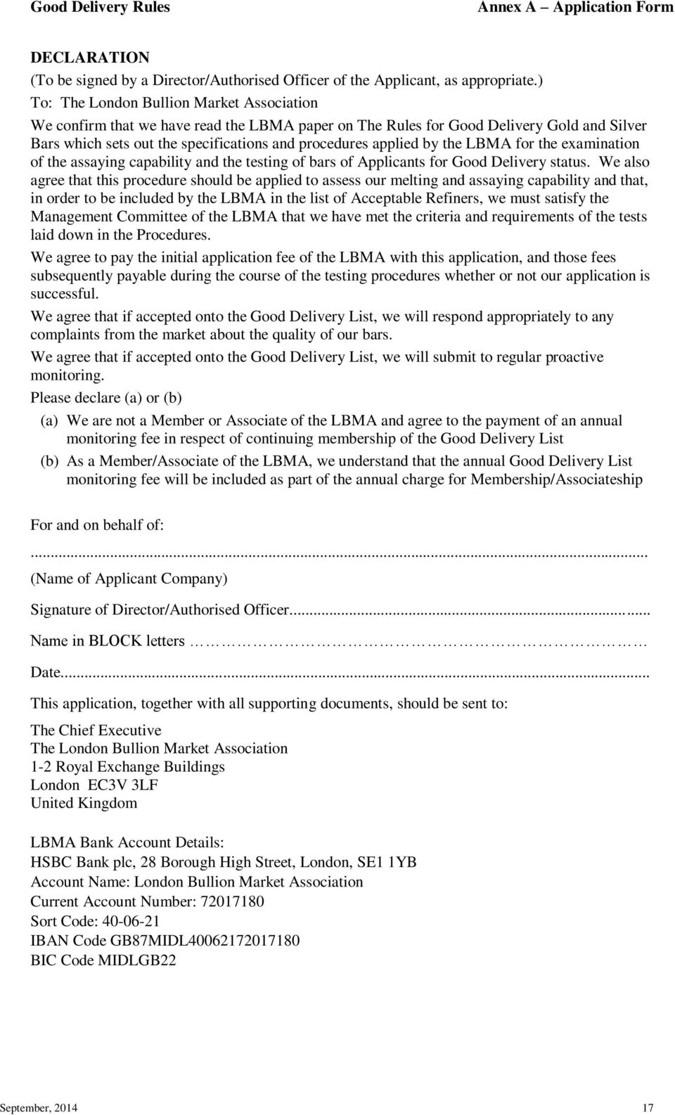 the LBMA for the examination of the assaying capability and the testing of bars of Applicants for Good Delivery status.