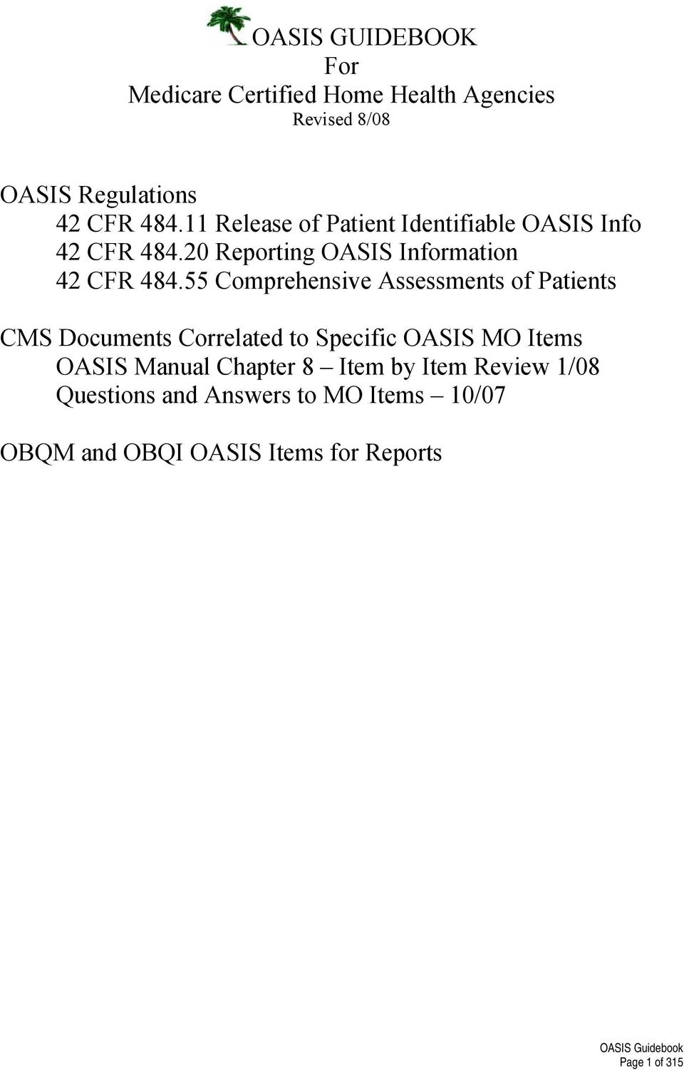 Oasis Guidebook For Medicare Certified Home Health. What Does Procrastinate Mean Drug Rehab Az. Alcohol Withdrawal Assessment. Santa Clara County Family Law. Hotels Near Denver Colorado Convention Center. What To Use To Remove Stains From Clothes. Best Home Warranty Company Cedar Auto Group. What Is It Service Management. Free Online Social Work Practice Exams