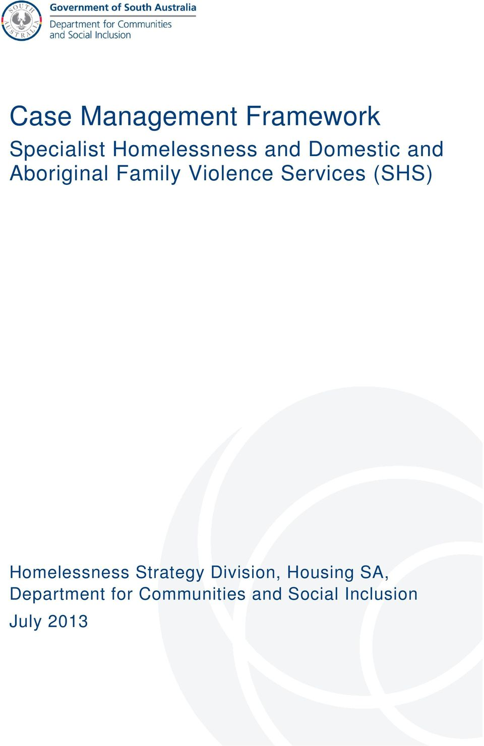 (SHS) Homelessness Strategy Division, Housing SA,
