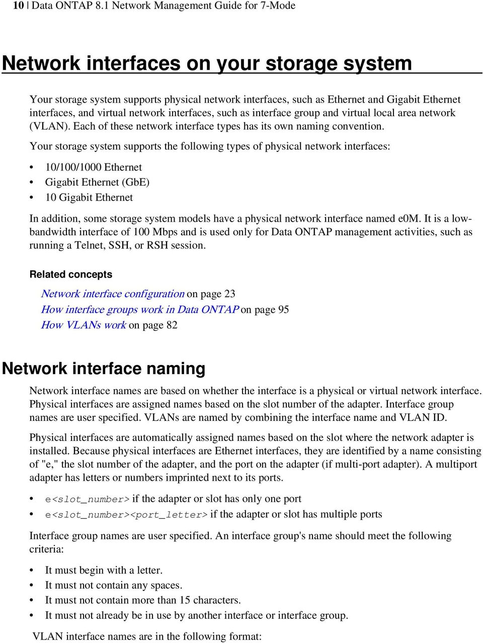 network interfaces, such as interface group and virtual local area network (VLAN). Each of these network interface types has its own naming convention.