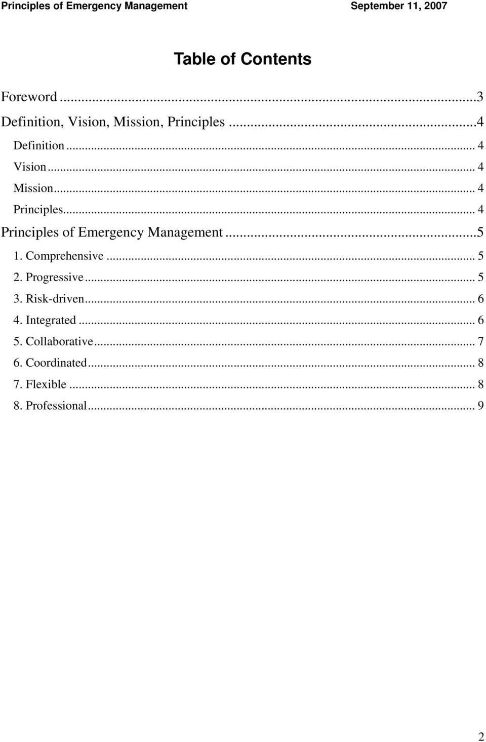 .. 4 Principles of Emergency Management...5 1. Comprehensive... 5 2. Progressive.