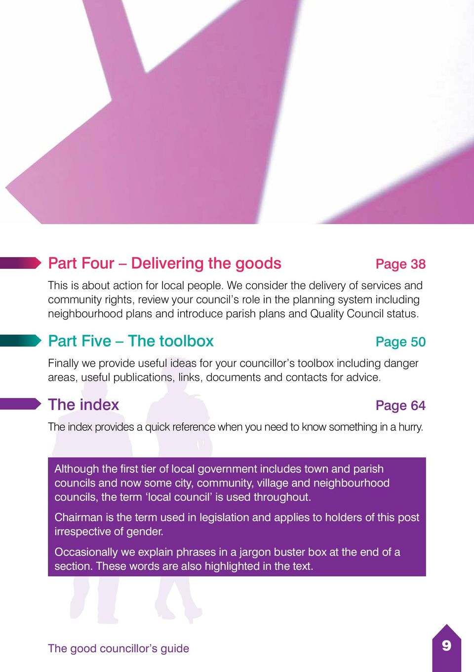 Part Five The toolbox Page 50 Finally we provide useful ideas for your councillor s toolbox including danger areas, useful publications, links, documents and contacts for advice.