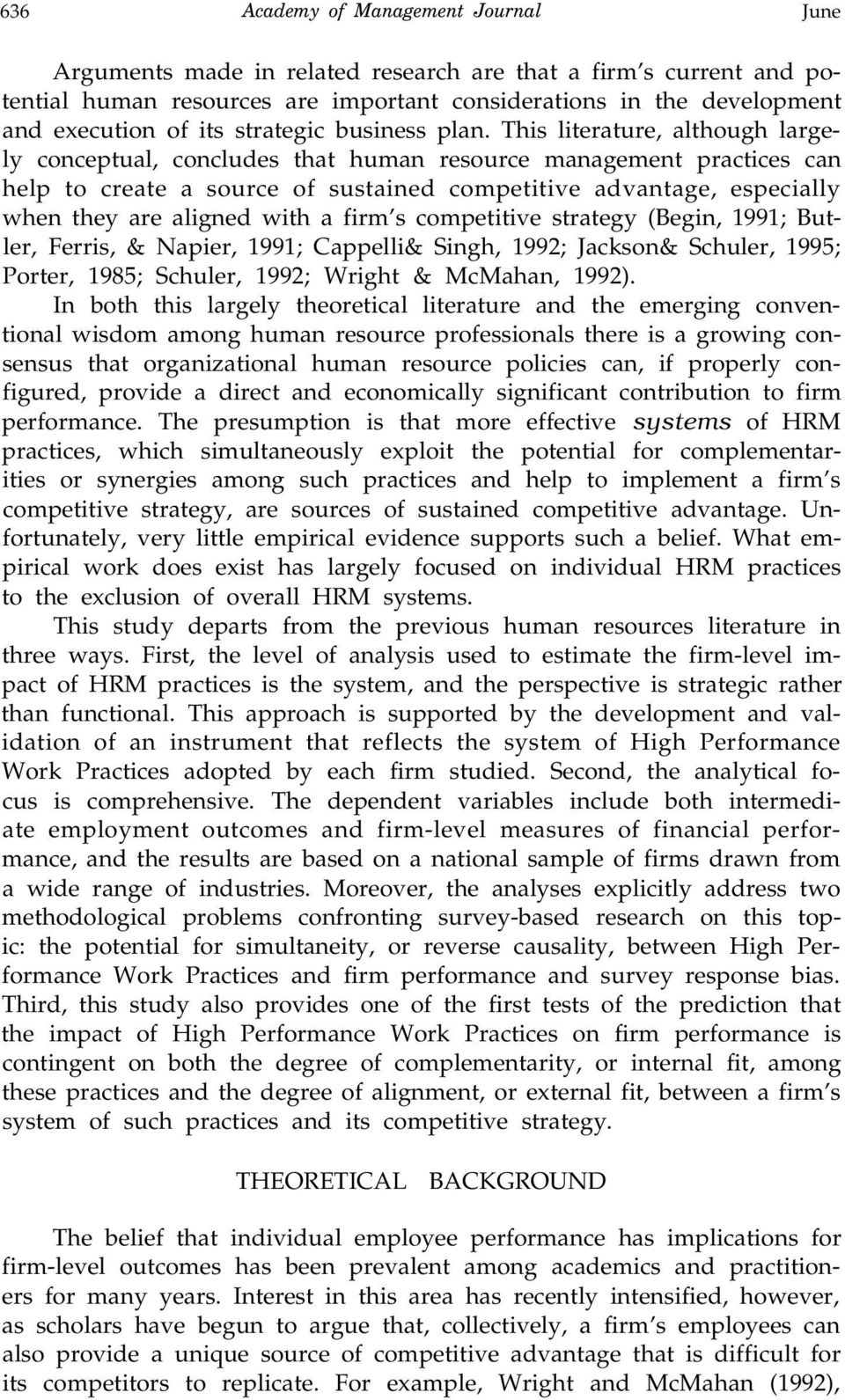 This literature, although largely conceptual, concludes that human resource management practices can help to create a source of sustained competitive advantage, especially when they are aligned with